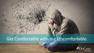 Getting comfortable with the uncomfortable